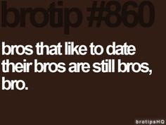 thank you brotips. even the bro bible accepts them shouldn't you!