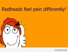 Redheads feel pain differently!