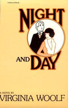 Night and Day - Virginia Woolf.