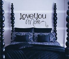 Love You More Wall Decal, Home Decor, Romantic Quote