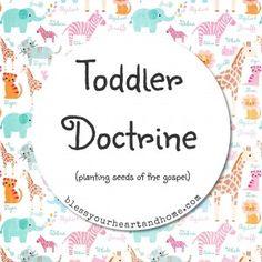 Toddler Doctrine -- planting seeds for the gospel #toddler #parenting #gospel
