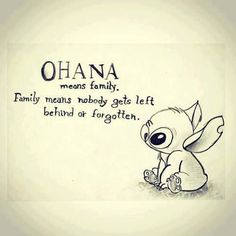 """Top 30 Best Quotes about Family""  ""OHANA means family.  Family means nobody gets left behind or forgotten."""