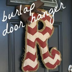 Live a Little Wilder: burlap door hanger {tutorial}. Initials, holidays, etc!