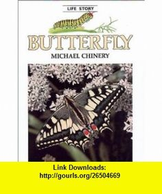 Butterfly - Pbk (Life Story) (0051487021019) Michael Chinery, Helen Senior , ISBN-10: 0816721017  , ISBN-13: 978-0816721016 ,  , tutorials , pdf , ebook , torrent , downloads , rapidshare , filesonic , hotfile , megaupload , fileserve