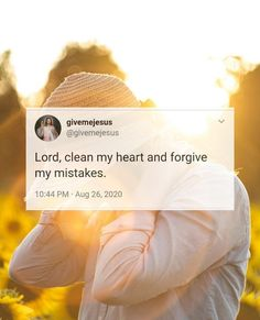 Clean Heart, Forgive Me, Praise God, Forgiveness, Verses, Lord, Quotes, Quotations, Scriptures