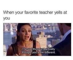 50 Of Todays Best Pics And Memes - School Funny - School Funny meme - - literally had a teacher like this last year. but she never yelled at me XD The post 50 Of Todays Best Pics And Memes appeared first on Gag Dad. Funny School Memes, Really Funny Memes, School Humor, Stupid Funny Memes, Funny Relatable Memes, Haha Funny, Funny Humor, Back To School Meme, High School Memes