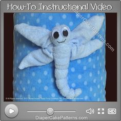 How to Make a Washcloth Dragonfly Video Tutorial | Diaper Cake Patterns