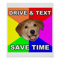 >>>Smart Deals for          Advice Dog says: Drive & Text Poster           Advice Dog says: Drive & Text Poster We have the best promotion for you and if you are interested in the related item or need more information reviews from the x customer who are own of them before please follow...Cleck Hot Deals >>> http://www.zazzle.com/advice_dog_says_drive_text_poster-228209685807709340?rf=238627982471231924&zbar=1&tc=terrest