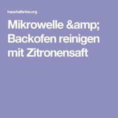 Mikrowelle & Backofen reinigen mit Zitronensaft
