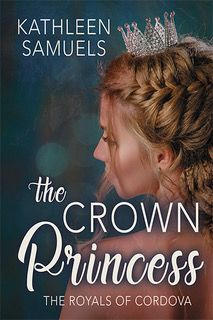 Release Blitz & Giveaway:: The Crown Princess by Kathleen Samuels