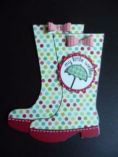 rain boots - wellies  My little Wellies  Jeri Thomas - Rain boots shaped card