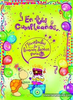 Tortuga Abelardo empujando un pastel en una carreta © ZEA www.tarjetaszea.com Birthday Posts, Birthday Images, Birthday Quotes, Happy B Day Images, Happy Birthday Wishes, E Cards, Special Day, Fathers Day, Congratulations