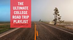 The Ultimate College Road Trip Playlist | Surviving College