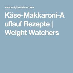 Käse-Makkaroni-Auflauf Rezepte   Weight Watchers