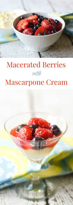 Macerated Berries with Mascarpone Cream- a delicious no bake tasting dessert for those hot summer days.