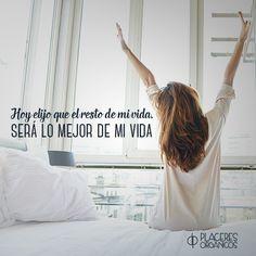 Hoy elijo que el resto de mi vida, SERÁ LO MEJOR DE MI VIDA #frase #motivación #felicidad #vida