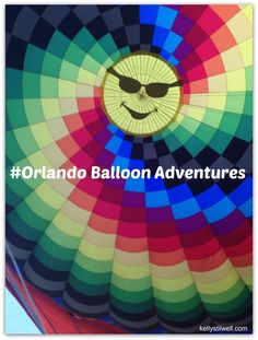 What's on Your Bucket List? #OrlandoBalloonAdventures - Virtually Yours