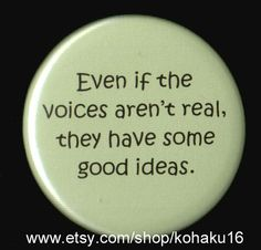 Voices Aren't Real Button by kohaku16 on Etsy, $3.00