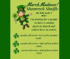 Who wants to Shamrock Shuffle with me? Collect at least $100 in orders (that's just 4 people spending $25!) and you get free or 1/2 price Mia Bella's! And March is still 2 weeks away...who's in??? I'll provide you with some scent samples so people can sniff, catalogs and order forms! :) If interested go to my FB page and leave a message: https://www.facebook.com/randtmiabellacandles/