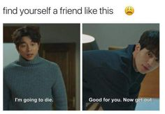 Show: Goblin. The Goblin and Grim Reaper. Kdrama Memes, Funny Kpop Memes, Funny Quotes, Korean Drama Funny, Korean Drama Quotes, K Drama, Drama Fever, K Pop, Moorim School