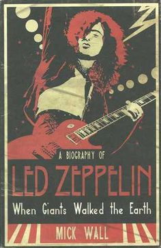 call number: ML 421 .L4 W35 2009 When Giants Walked the Earth: A Biography of Led Zeppelin