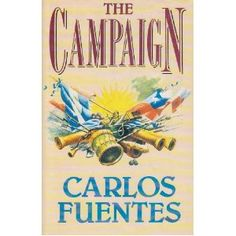 The campaign by Carlos Fuentes (1991).