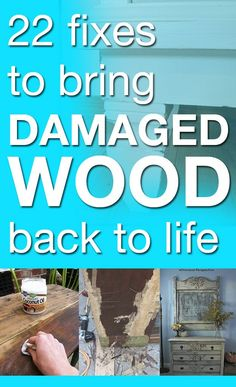 Great tips on bringing damaged wood back to life!