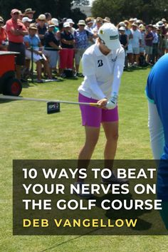 LPGA Master Professional, Deb Vangellow helps you to identify and understand what happens to you when you suffer from nerves on the golf course. #golf #golftip #golfswing #golflessons #womensgolf Golf Books, Best Golf Courses, Golf Instruction, Lpga, Golf Lessons, What Happened To You, Play Golf, Ladies Golf, Golf Tips
