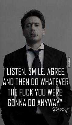 Listen, smile, agree.