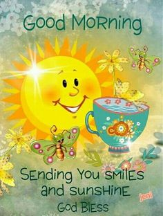 Good Morning Sending You Smiles And Sunshine good morning good morning quotes morning blessings cute good morning quotes good morning sunshine god bless good morning quotes Cute Good Morning Quotes, Good Morning Cards, Good Morning Motivation, Good Day Quotes, Morning Quotes For Him, Good Morning Inspirational Quotes, Good Morning Gif, Morning Greetings Quotes, Good Morning Picture