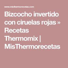 Bizcocho invertido con ciruelas rojas » Recetas Thermomix | MisThermorecetas