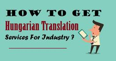 How To Get #HungarianTranslation Services For Industry ?  #Hungarian #Language #Translation
