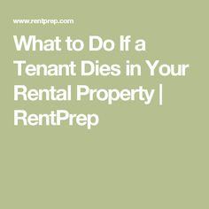What to Do If a Tenant Dies in Your Rental Property | RentPrep