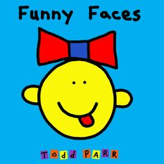 Funny Faces Board Book by Todd Parr