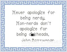 I ran across a meme for John Barrowman the other day. This is one of the results. Never Apologize Cross Stitch Pattern Quotes by CrickettsHouse
