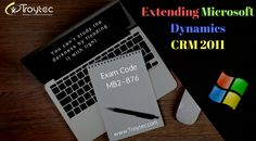 These Facts Just Might Get You To Change Your #extending #Microsoft #Dynamics CRM 2011 Exam Code- #MB2_876 visit@https://www.troytec.com/MB2-876-exams.html