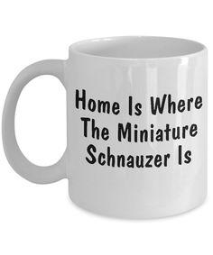 Miniature Schnauzer's Home - 11oz Mug