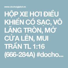HỘP XE HƠI ĐIỀU KHIỂN CÓ SẠC, VÔ LĂNG TRÒN, MỞ CỬA LÊN, MUI TRẦN TL 1:16 (666-284A)  #dochoigiatot #đồchơigiátốt #lamborghini #honda #bugatti #toyota #dieukhientuxa #điềukhiểntừxa #xehoidieukhien #xehơiđiềukhiển   http://www.dochoigiatot.vn/do-choi-dieu-khien-tu-xa/xe-dieu-khien-tu-xa/xe-hoi-dieu-khien-666-284A