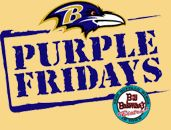 Show your Raven Support - dress in your best Raven's purple outfit.  Send us a picture of you wearing it in Bill Bateman's and win a Football Prize.  We'll post it to our facebook page all year and vote for the best! $2.75 Miller Lt Bottles / $3.75 Blue Moon Pints