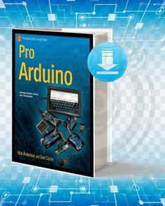 Information about the book : Titel : Pro Arduino. Pages : Format : pdf. Year : Edition : The Author : Rick Anderson and Dan Cervo. Computer Supplies, Computer Projects, Electronics Projects, Diy Electronics, Arduino Books, Arduino Pdf, Electrical Engineering Books, Electronic Engineering, Revista Hustler
