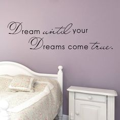 Dream Until Your Dreams Come True Wall Quote Decal //Price: $ 9.95 & FREE shipping //  #walldecal #wallart #homedecoration