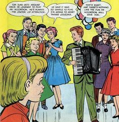 Gentlemen, there's nothing like the fun an accordion will give you!