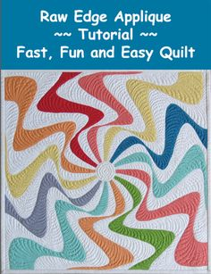 Fast, Fun and Easy Mini Quilt- Raw Edge Applique Tutorial