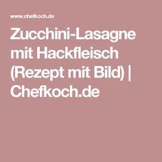Zucchini-Lasagne mit Hackfleisch (Rezept mit Bild) | Chefkoch.de