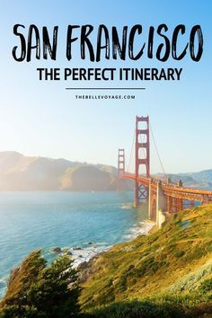 san francisco the perfect itinerary for first timers oh the rh pinterest com