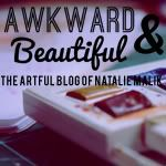 "Natalie ""Natty"" Malik                         Awkward & Beautiful: About Me"