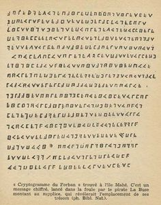 "The Cryptogram of the pirate ""La Buse"".  Nobody ever fully deciphered to find his treasure..."