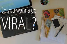 So you wanna go VIRAL? - Blog Chicka Blog
