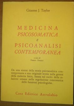 MEDICINA PSICOSOMATICA PSICOANALISI CONTEMPORANEA G.J.Taylor 1993 Astrolabio *