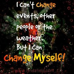 Inspirational Memes, I Can Change, Other People, Awakening, Fitness Motivation, Religion, Weather, Words, Sabbath
